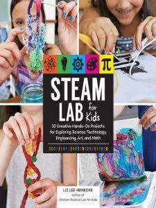 Cover for STEAM Lab for Kids by Liz Lee Heinecke